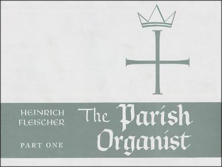 The Parish Organist, Part I: Tunes A-G