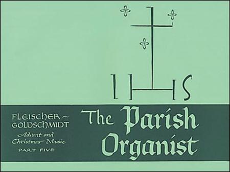 The Parish Organist, Part V: Advent/Christmas