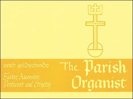 The Parish Organist, Part VIII: Easter/Ascension/Pentecost/Trinity