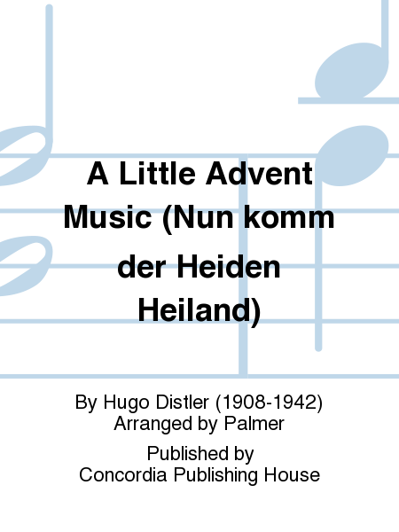A Little Advent Music (Nun komm der Heiden Heiland)