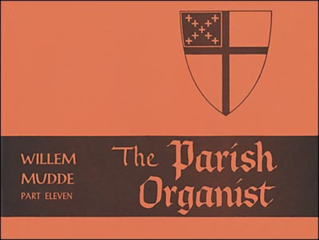 The Parish Organist, Part XI: Preludes on Familiar Hymn Tunes