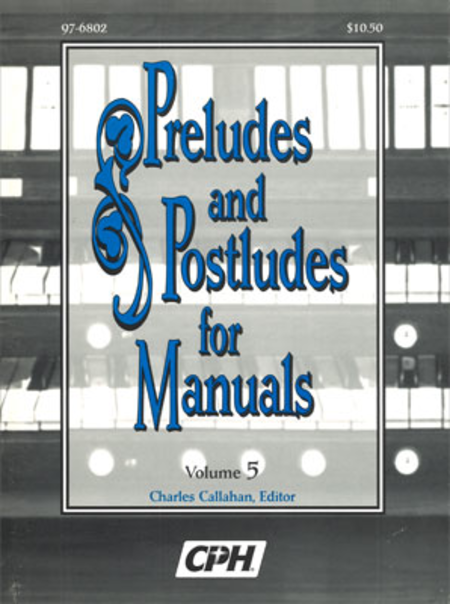 Preludes And Postludes For Manuals, Volume 5