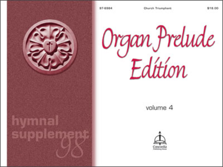 Hymnal Supplement 98: Organ Prelude Edition, Volume 4