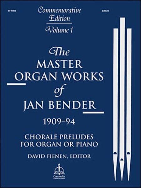 Master Organ Works of Jan Bender, Volume 1: Chorale Preludes for Organ or Piano