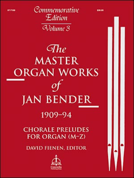 Master Organ Works of Jan Bender, Volume 3: Chorale Preludes for Organ (M-Z)
