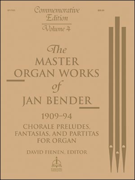 Master Organ Works of Jan Bender, Volume 4: Chorale Preludes, Fantasies, & Partitas