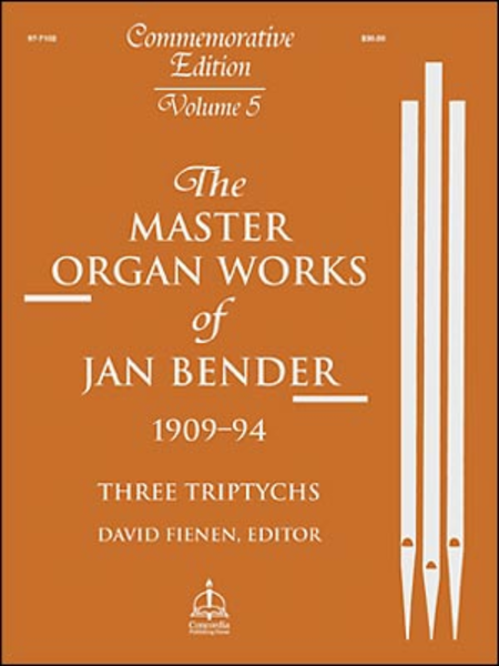 Master Organ Works of Jan Bender, Volume 5: Three Triptychs