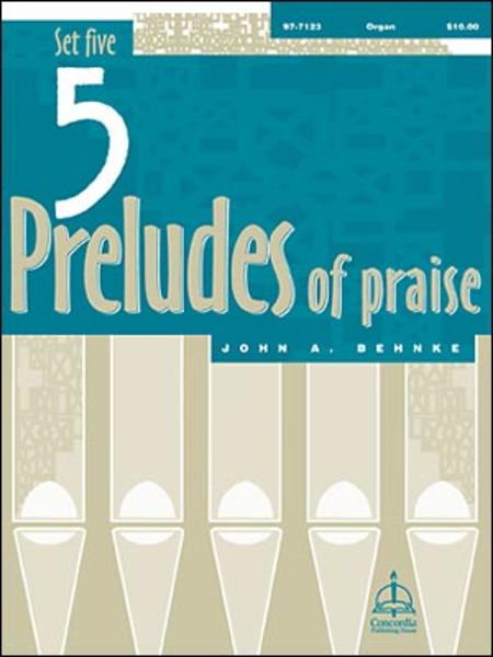 Five Preludes Of Praise, Set 5