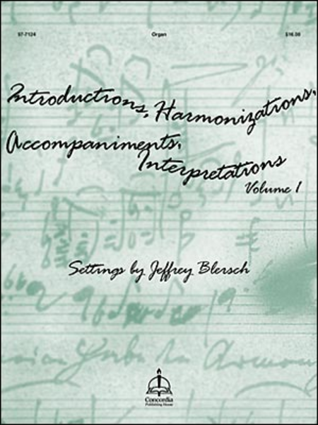 Introductions, Harmonizations, Accompaniments, Interpretations - Volume 1