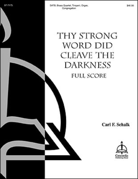 Thy Strong Word Did Cleave the Darkness