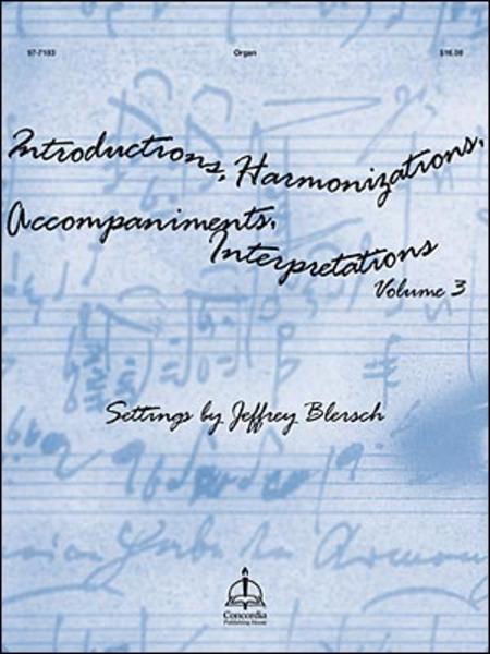 Introductions, Harmonizations, Accompaniments, Interpretations - Volume 3