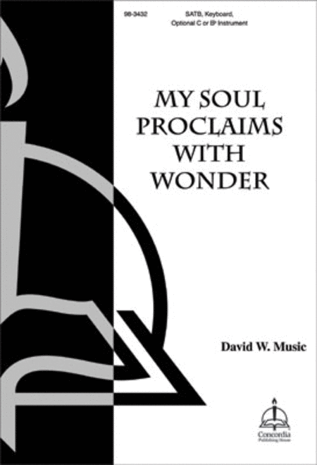 My Soul Proclaims With Wonder
