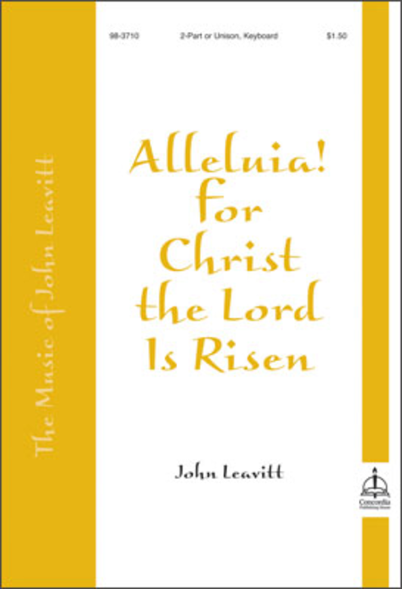 Alleluia! For Christ The Lord Is Risen