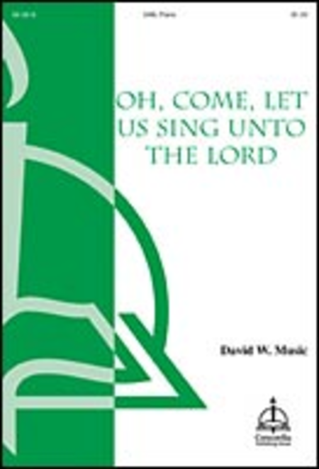 Oh, Come, Let Us Sing Unto the Lord