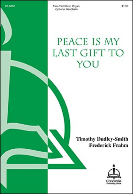 Peace Is My Last Gift to You