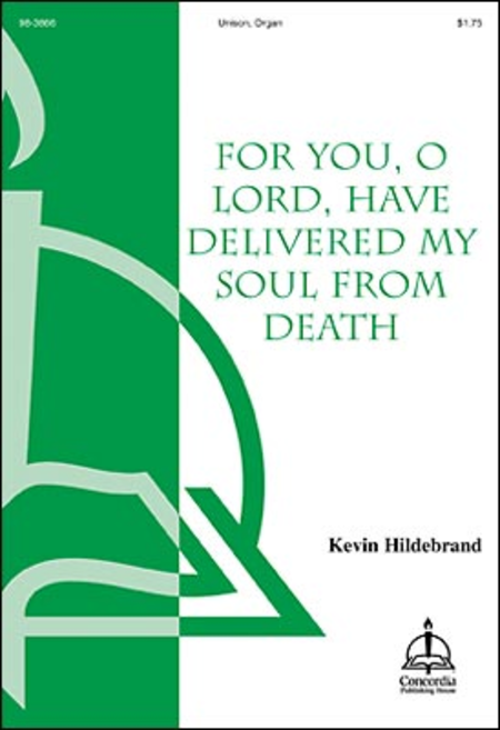 For You, O Lord, Have Delivered My Soul