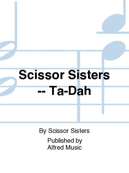 Scissor Sisters -- Ta-Dah