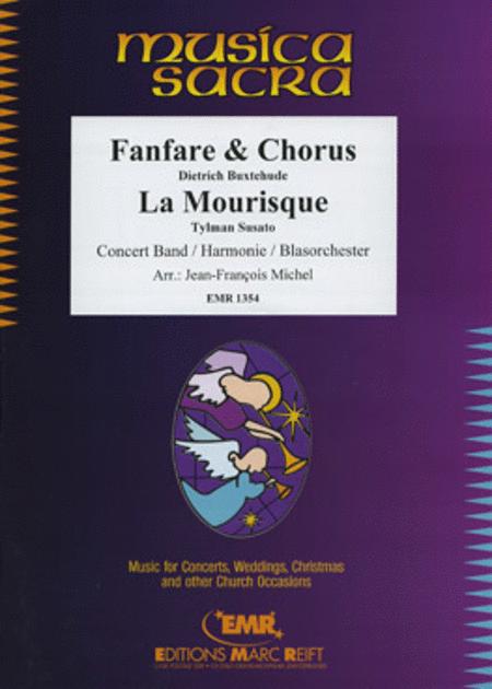 Fanfare & Chorus / La Mourisque