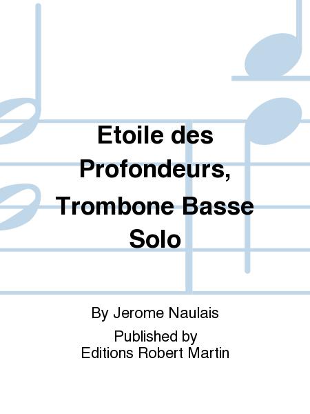 Etoile des Profondeurs, Trombone Basse Solo