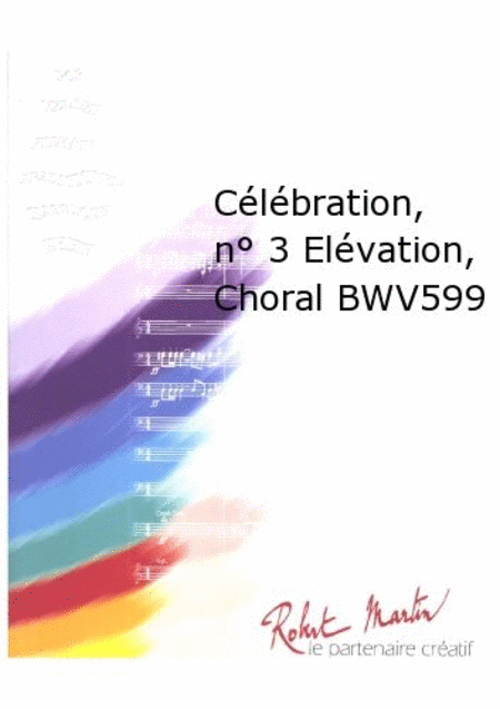 Celebration, No.3 Elevation, Choral Bwv599