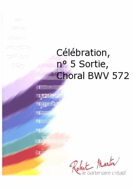 Celebration, No.5 Sortie, Choral Bwv 572