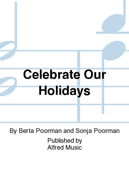 Celebrate Our Holidays