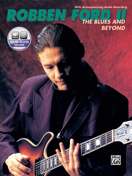 Robben Ford -- The Blues and Beyond