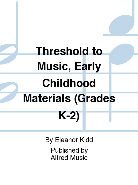 Threshold to Music, Early Childhood Materials