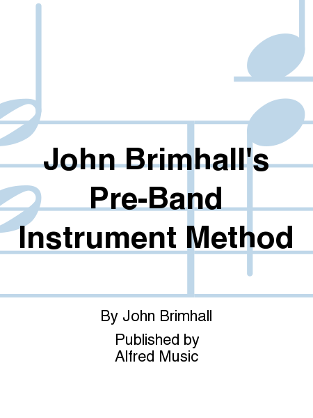 John Brimhall's Pre-Band Instrument Method