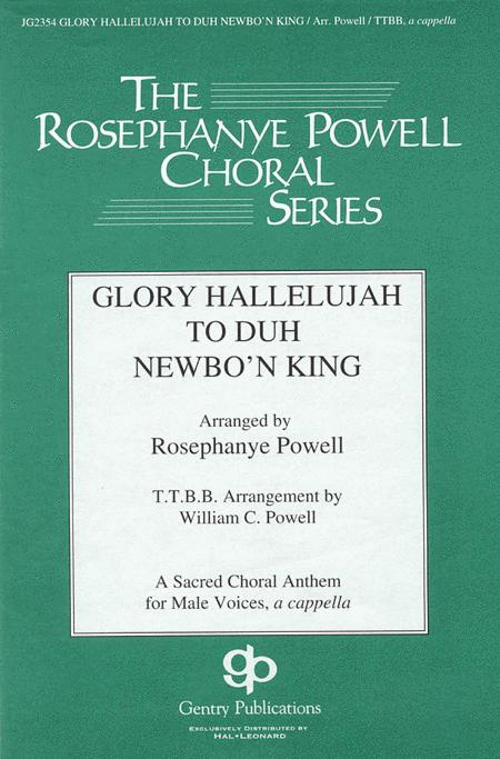 Glory Hallelujah to Duh Newbo'n King!