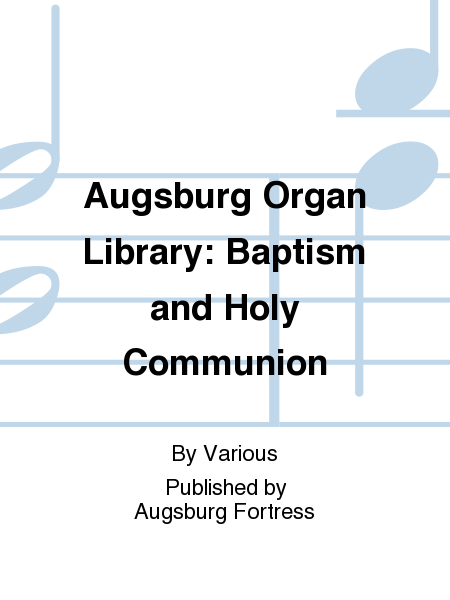 Augsburg Organ Library: Baptism and Holy Communion