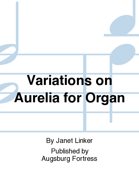 Variations on Aurelia for Organ