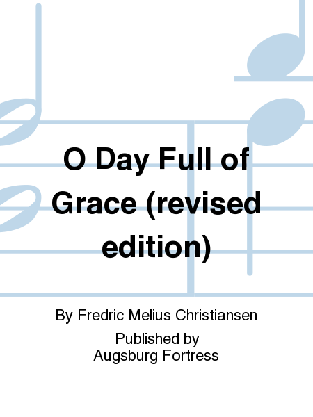 O Day Full of Grace (revised edition)