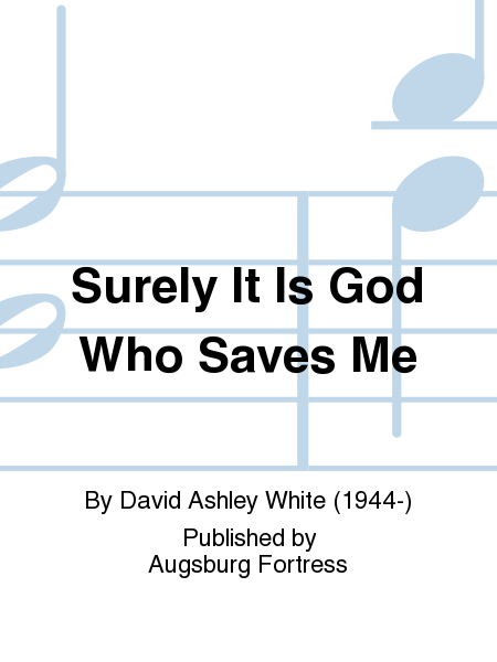 Surely It Is God Who Saves Me