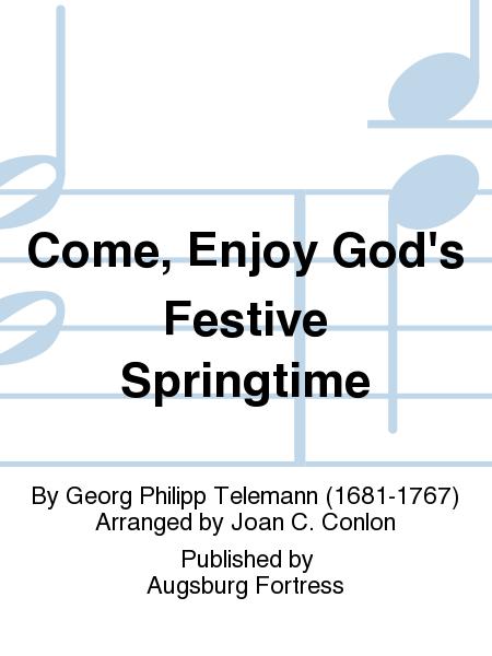 Come, Enjoy God's Festive Springtime