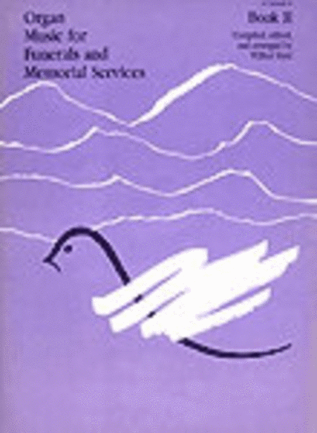 Organ Music for Funerals and Memorial Services, Book 2