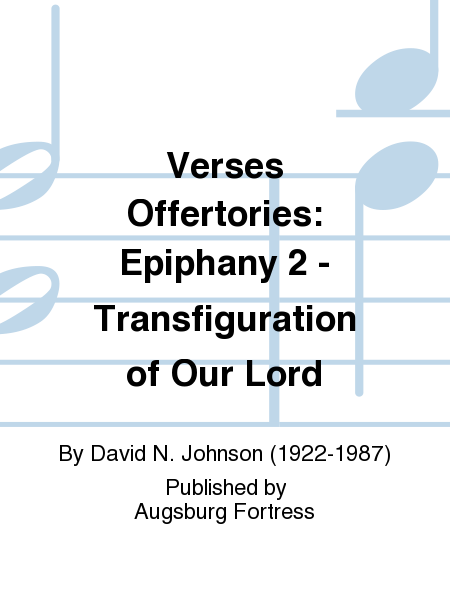 Verses Offertories: Epiphany 2 - Transfiguration of Our Lord