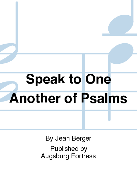 Speak to One Another of Psalms