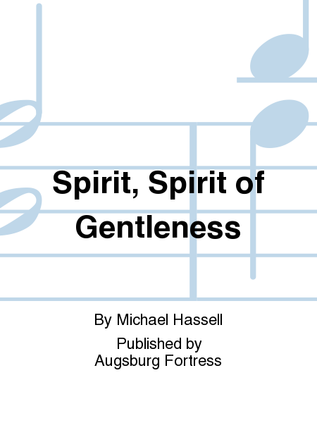 Spirit, Spirit of Gentleness