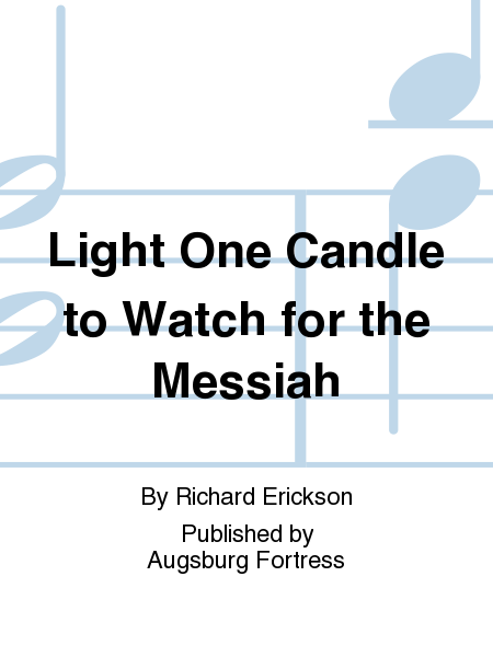 Light One Candle to Watch for the Messiah