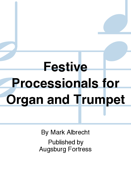 Festive Processionals for Organ and Trumpet