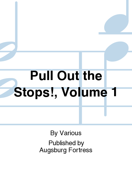 Pull Out the Stops!, Volume 1