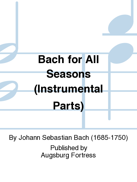 Bach for All Seasons (Instrumental Parts)