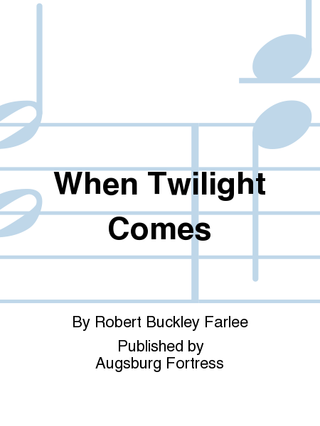 When Twilight Comes