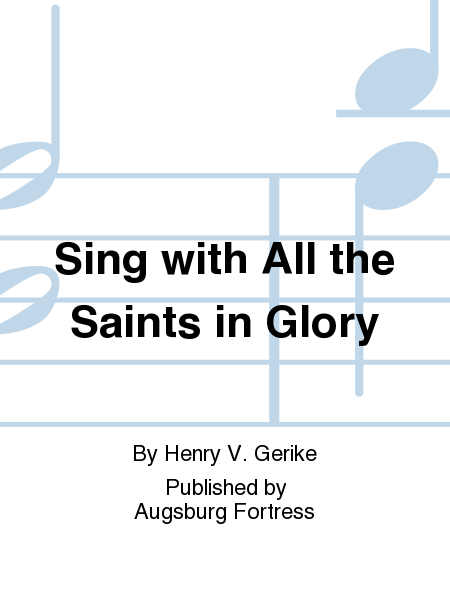 Sing with All the Saints in Glory