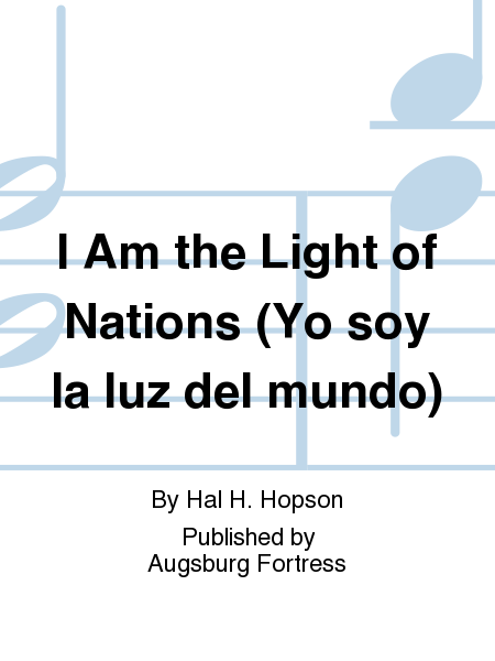 I Am the Light of Nations (Yo soy la luz del mundo)