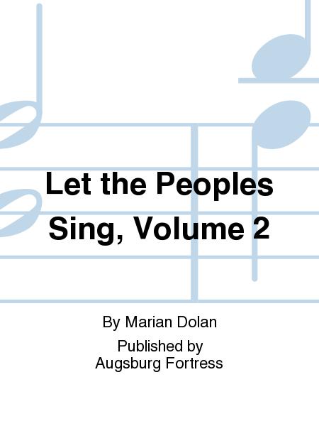 Let the Peoples Sing, Volume 2