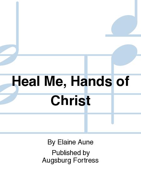 Heal Me, Hands of Christ