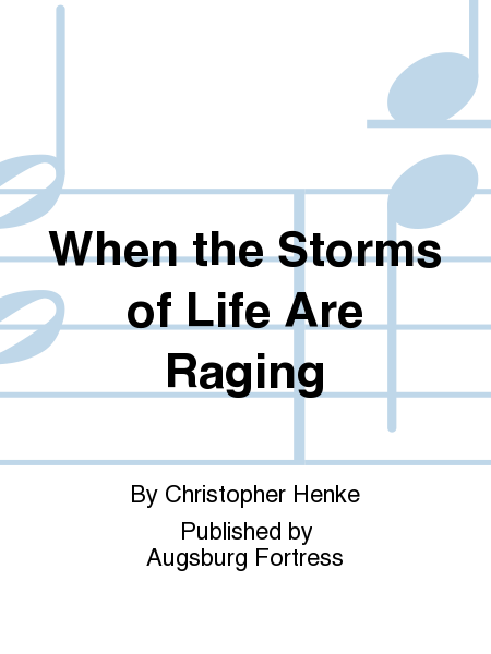 When the Storms of Life Are Raging