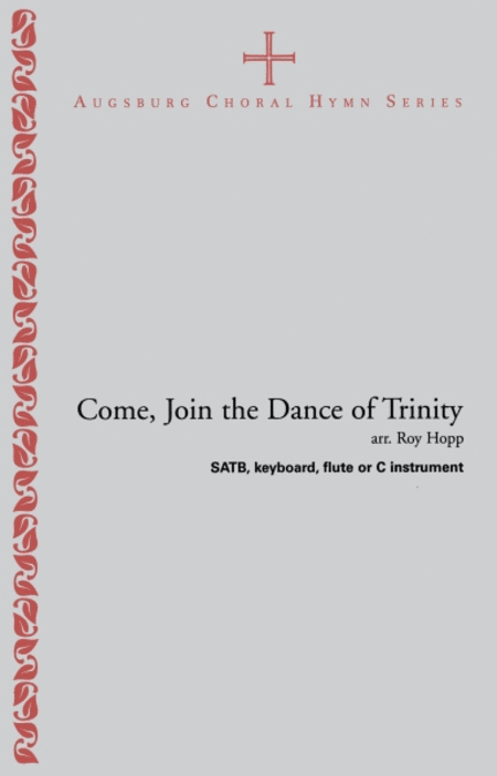 Come, Join the Dance of Trinity